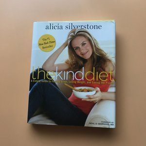 The Kind Diet by Alicia Silverstone Hardcover